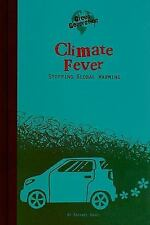 Climate Fever: Stopping Global Warming (Green Generation)-ExLibrary