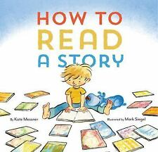 How to Read a Story by Kate Messner (2015, Picture Book)