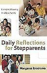 (New) Daily Reflections for Stepparents : Living and Loving in a New Family