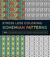 Stress Less Coloring - Bohemian Patterns: 100+ Coloring Pages for Peace and Rela