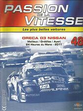 PASSION DE LA VITESSE N°48 ORECA 03 NISSAN / 24 HEURES DU MANS 2011 / MAILLEUX
