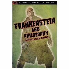 Frankenstein and Philosophy: The Shocking Truth (Popular Culture and Philosophy)