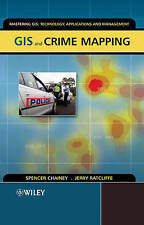 GIS and Crime Mapping, Spencer Chainey