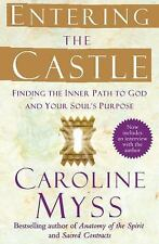 Entering the Castle: Finding the Inner Path to God and Your Soul's Purpose Myss