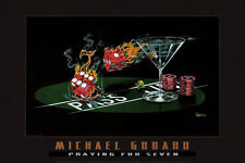 "Michael Godard-""PRAYING FOR SEVEN"" Gambling-Craps-Dice-Poker-Las Vegas-Poster"