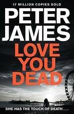 Love You Dead by Peter James (Hardback, 2016)