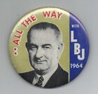 """Large 3.5 Inch 1964 Political Pinback """" All the Way with LBJ """""""
