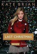 Last Christmas : The Private Prequel by Kate Brian (2008, Hardcover)