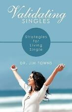 Validating Singles: Strategies For Living Single, Towns, Dr. Jim, Good Book
