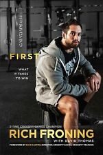 First : What It Takes to Win by Rich Froning (2013, Paperback)