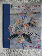 FANTASIES & FLOWERS  KUMIKO SUDO ORIGAMI FABRIC JAPANESE FOR QUILTERS BOOK