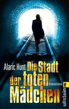 Die Stadt der toten Mädchen von Alaric Hunt (2014, Taschenbuch)