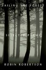 Sailing the Forest: Selected Poems by Robertson, Robin