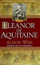 HC Eleanor of Aquitaine : By the Wrath of God, Queen of England Alison Weir 2000