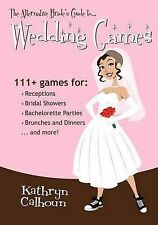Calhoun, Kathryn The Alternative Bride's Guide to Wedding Games Very Good Book