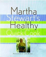 Martha Stewart's Healthy Quick Cook Stewart, Martha Hardcover