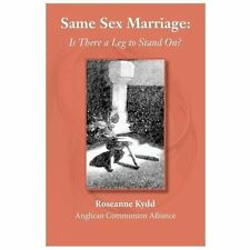Same Sex Marriage : Is There a Leg to Stand On? by Roseanne Kydd (2013,...