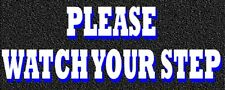 PLEASE WATCH YOUR STEP VINYL DECAL SIGN / STICKER#1 2X5