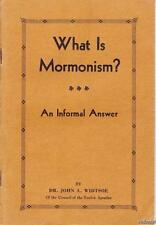 c. 1928 What Is Mormonism ? by Dr. John A. Widtsoe Church of Latter Day Saints