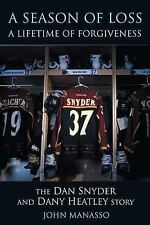 A Season of Loss, a Lifetime of Forgiveness: The Dan Snyder and Dany Heatley Sto
