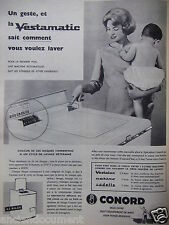 PUBLICITÉ 1958 CONORD UN GESTE ET VESTAMATIC SAIT COMMENT LAVEZ - ADVERTISING