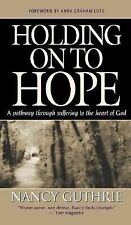 Holding On to Hope: A pathway through suffering to the heart of God by Nancy Gu