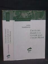 L'ACCÈS DES FEMMES À LA CULTURE SOUS L'ANCIEN RÉGIME - Linda TIMMERMANS - 2005