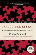 The Lucifer Effect : Understanding How Good People Turn Evil by Philip G....