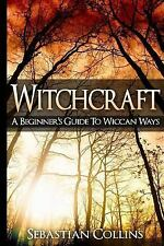 Simple Spells for Beginners to Learn Witchcraft: Witchcraft: a Beginner's...