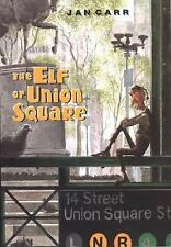 The Elf of Union Square Carr, Jan Hardcover