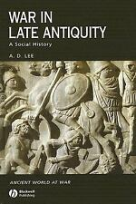 Ancient World at War: War in Late Antiquity : A Social History 3 by A. D. Lee...