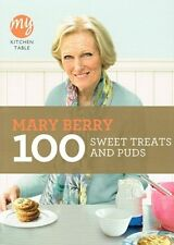 My Kitchen Table: Mary Berry 100 Sweet Treats and Puds NEW