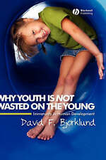 Why Youth is Not Wasted on the Young, David F. Bjorklund