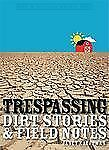 Trespassing: Dirt Stories and Field Notes (Made in Michigan Writers Series), Kau