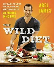 The Wild Diet: Get Back to Your Roots, Burn Fat, and Drop- HARDCOVER