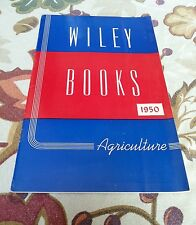 "Catalog for Ag Text Books 1950 ""Wiley Books: Agriculture"""