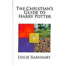 The Christian's Guide to Harry Potter by Leslie Barnhart (2012, Paperback)