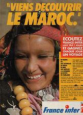 """Publicité Advertising 1985  Radio FRANCE INTER """" Viens découvrir le MAROC ."""""""