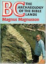 BC, the Archaeology of the Bible Lands by Magnus Magnusson (Hardback, 1975)