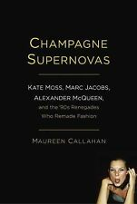 Champagne Supernovas : Kate Moss, Marc Jacobs, Alexander McQueen, and the 90s...