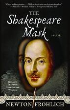 THE SHAKESPEARE MASK by Newton Frohlich (2015, New Paperback) SHRINK WRAPPED