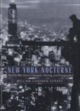 New York Nocturne : The City after Dark in Literature, Painting, and...