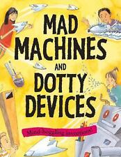 Mad Machines And Dotty Devices: Mind-Boggling Inventions! (Gruesome Series) Mar