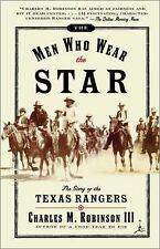 The Men Who Wear the Star: The Story of the Texas Rangers (Modern Library Paper