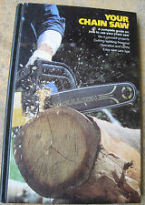 Your Chainsaw hardcover Complete guide how to use your chain saw, used