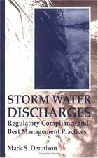 Storm Water Discharges : Regulatory Compliance and Best by Mark S. Dennison...