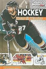 Hockey: How It Works (Sports Illustrated Kids: the Science of Sports) (The Scien