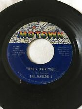 THE JACKSON 5- WHOS LOVIN YOU- I WANT YOU BACK- 45RPM- RECORD- VG+