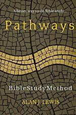 Pathways Bible Study Method : A Better Way to Do Bible Study... by Alan Lewis...