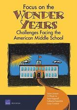 Focus on the Wonder Years: Challenges Facing the American Middle School - Juvone